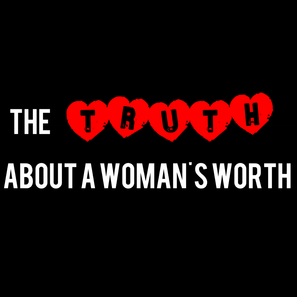 The Truth About a Woman'sWorth